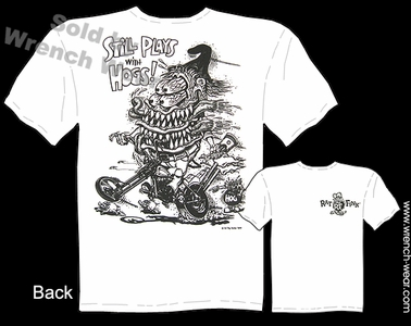 Big Daddy T Shirts Rat Fink Tee Shirts Chopper Still Plays With Hogs