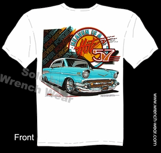 Chevy T Shirts 57 Heaven Is A Hot 1957 Chevrolet Tee Shirts Classic Car Clothing