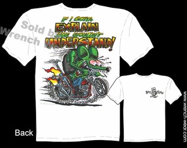 Ratfink T Shirt You Wouldn't Understand Chopper Big Daddy T Ed Roth Shirts