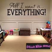 All I want is Everything Christmas Holiday Wall Decals - Wall Quotes - Wall Murals HU007 SWD