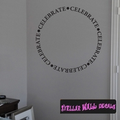 Celebrate Circle text Celebrations Wall Decals - Wall Quotes - Wall Murals CE042CelebrateVIII SWD
