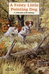 Books -  A Feisty Little Pointing Dog - Softcover