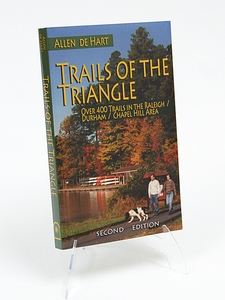 Trails of the Triangle Over 400 Trails in the Raleigh/ Durham/Chapel Hill Area - Allen de Hart