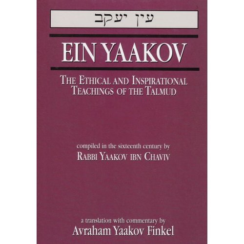 Ein Yaakov  <BR>The Ethical and Inspirational Teachings of the Talmud