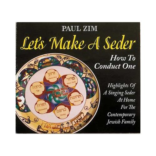 Let's Make A Seder - How To Conduct One  - Paul Zim