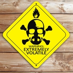 Breaking Bad Walter White Extremely Volatile Aluminum Caution Sign