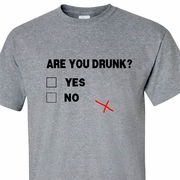 Funny Are You Drunk? Adult T-Shirt