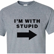I�m With Stupid Adult T-Shirt