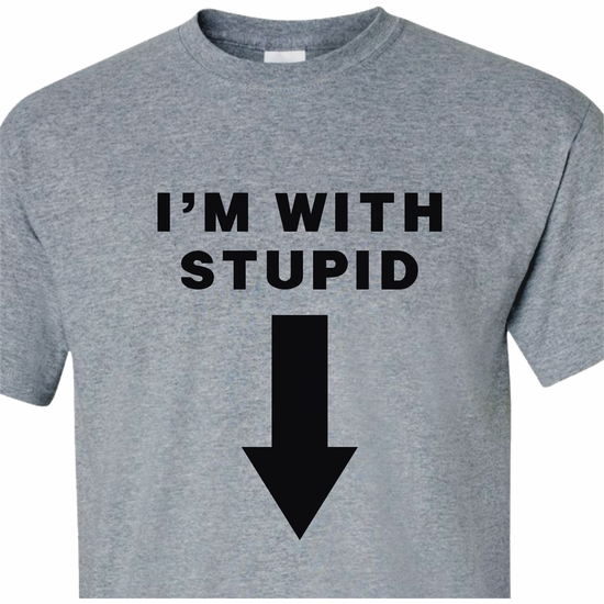 I'm With Stupid (Arrow Pointing Down) Adult T-Shirt
