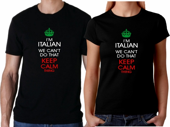 Italian Keep Calm Men/Women Shirt/I'm Italian T-Shirt/Keep Calm T-Shirt