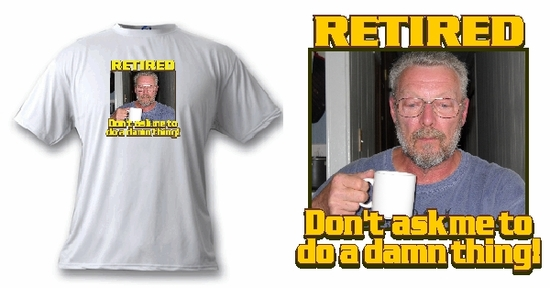 Personalized Don't Ask Retired Photo T-Shirt
