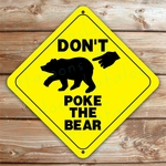 Don't Poke The Bear Caution Sign