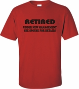 Retired Under New Management See Spouse For Details Adult T-Shirt