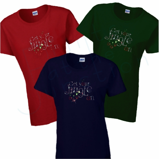Christmas Women's T-Shirt/  Funny Rhinestone Bling Get Your Jingle On Shirt/ Holiday Get Your Jingle On With Red Rhinestone Jingle Bells