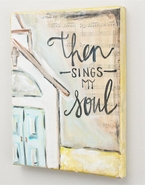 "Glory Haus - Then Sings My Soul Canvas Wall Art - 10"" X 8"""