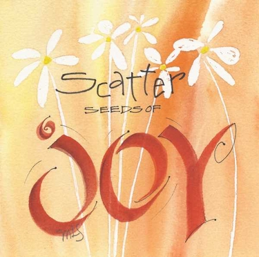 "3 x 3 Magnet ""Scatter Seeds of Joy"""