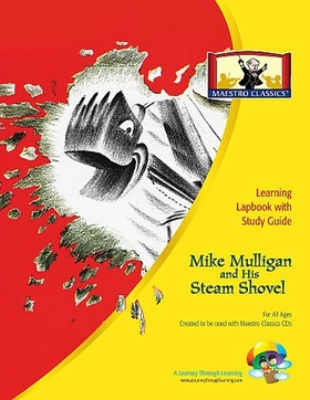 Maestro Classics Mike Mulligan and his Steam Shovel Lapbook