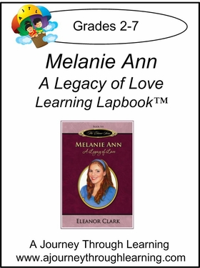 Melanie Ann: A Legacy of Love Lapbook (Book 6)