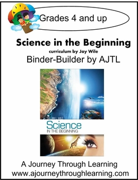 Jay Wile-Science in the Beginning Binder Builder-Instant Download