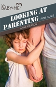 LOOKING AT PARENTING For Guys - NEW VERSION