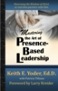 Mastering the Art of Presence-Based Leadership