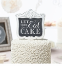 """Let Them Eat Cake"" Frame Cake Pick"