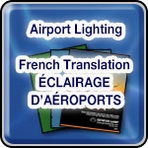 • Airport Lighting - French Translation - ÉCLAIRAGE D'AÉROPORTS