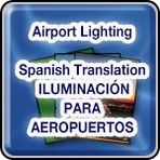 • Airport Lighting - Spanish Translation - ILUMINACIÓN PARA AEROPUERTOS
