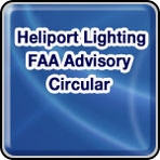• Heliport Lighting FAA Advisory Circular.