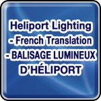 • Heliport Lighting - French Translation - BALISAGE LUMINEUX D'HÉLIPORT