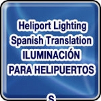 • Heliport Lighting - Spanish Translation - ILUMINACIÓN PARA HELIPUERTOS
