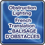 • Obstruction Lighting - French Translation - BALISAGE D'OBSTACLES