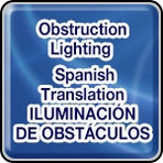 • Obstruction Lighting - Spanish Translation - ILUMINACIÓN DE OBSTÁCULOS