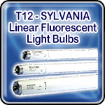 SYLVANIA T12 -  Linear Fluorescent Light Bulbs