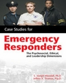 Case Studies for the Emergency Responder: Psychosocial, Ethical