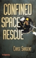 Confined Space Rescue by Division Chief Chase Sargent (Ret.)