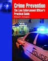 Crime Prevention: The Law Enforcement Officer's Practical Guide