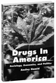 Drugs in America: Sociology, Economics, and Politics