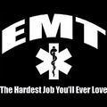 EMT Hardest Job You'll Ever Love