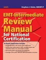 EMT Intermediate Review for National Certification