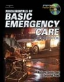 Fundamentals of Basic Emergency Care with Workbook and EMT Basic Exam Review