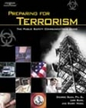 Preparing for Terrorism: The Public Safety Communicator�s Guide