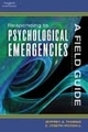 Responding to Psychological Emergencies, A Field Guide