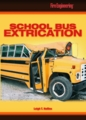 School Bus Extrication -- now on DVD! by Leigh T. Hollins