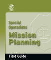 Special Operations Mission Planning Field Guide
