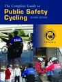 The Complete Guide to Public Safety Cycling, Second Edition
