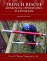 Trench Rescue: Awareness, Operations, Technician, Second Edition