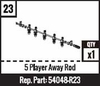 #23 - 5 Player Away Rod - Red