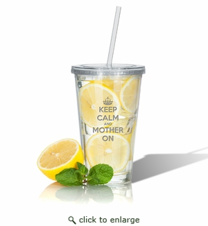 PERSONALIZED DOUBLE WALLED TUMBLER WITH STRAW: KEEP CALM and MOTHER ON