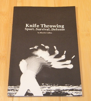 Knife Throwing... Sport Survival Defense by Blackie Collins BK49-BRK